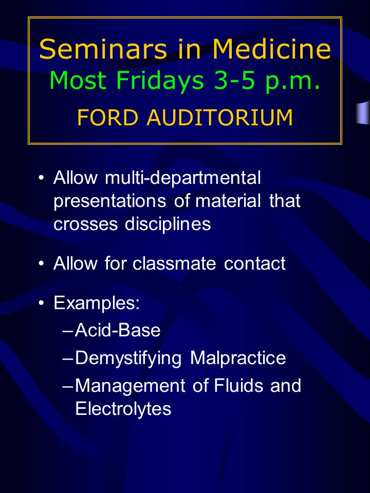 Seminars in Medicine Most Fridays 3-5 p.m.