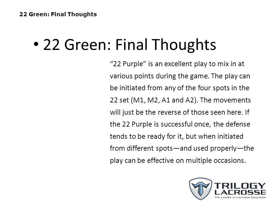 22 Green: Final Thoughts 22 Purple is an excellent play to mix in at various points during the game.