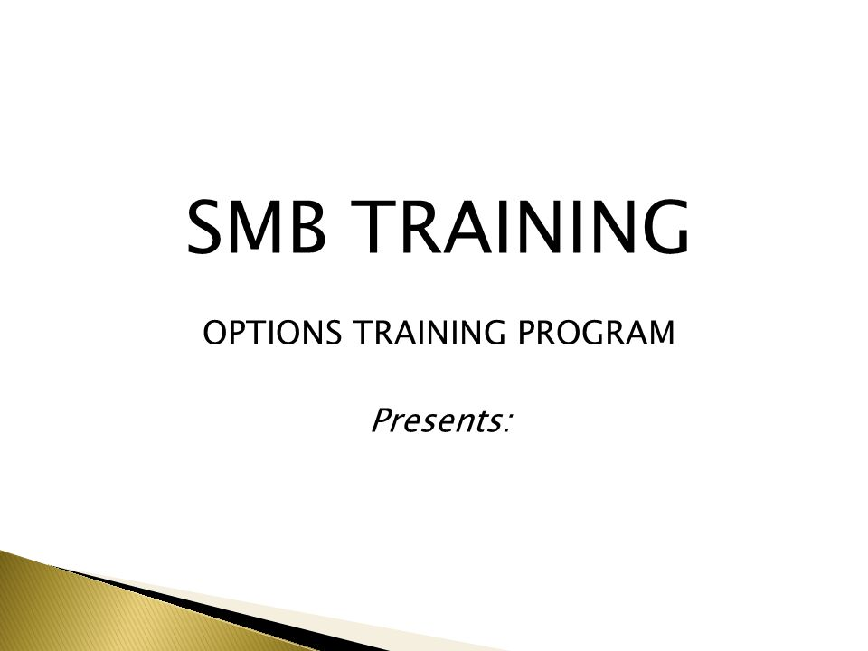  Brought to you by SMB Training A World Leader in Options Education Created and taught by John Locke Locke in Your Success, LLC.
