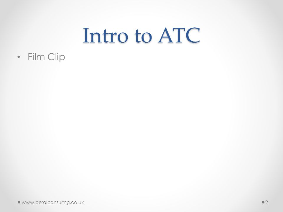 Intro to ATC Film Clip www.peralconsultng.co.uk2