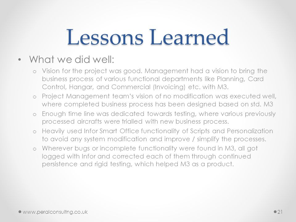 Lessons Learned What we did well: o Vision for the project was good.