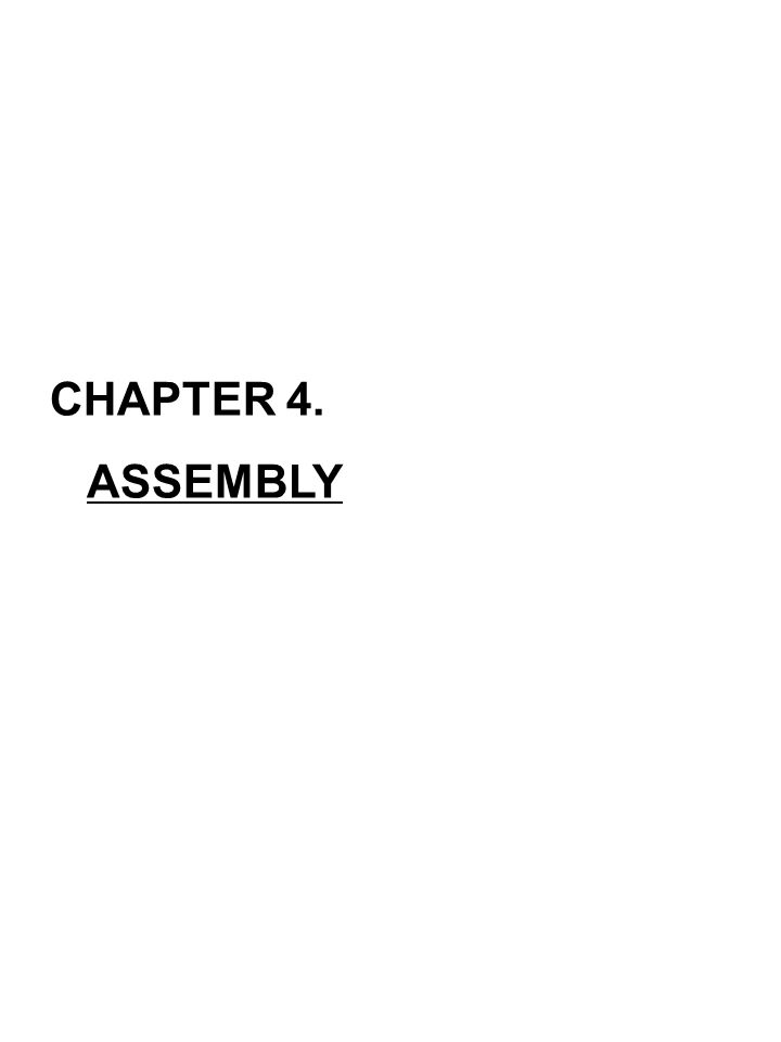 CHAPTER 4. ASSEMBLY