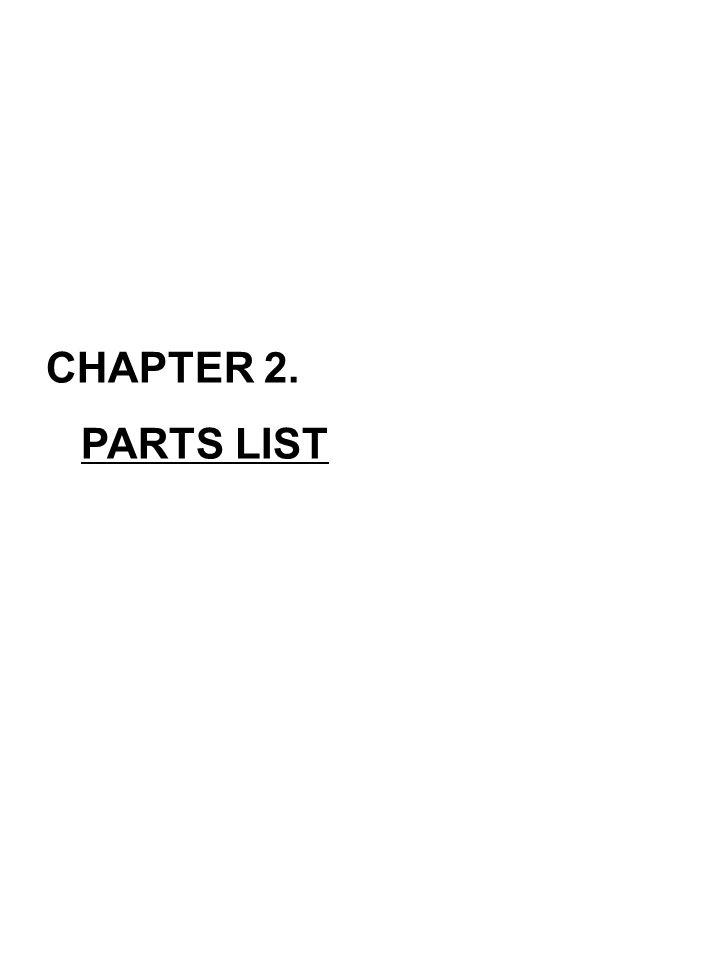 CHAPTER 2. PARTS LIST