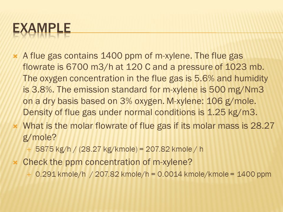  A flue gas contains 1400 ppm of m-xylene.