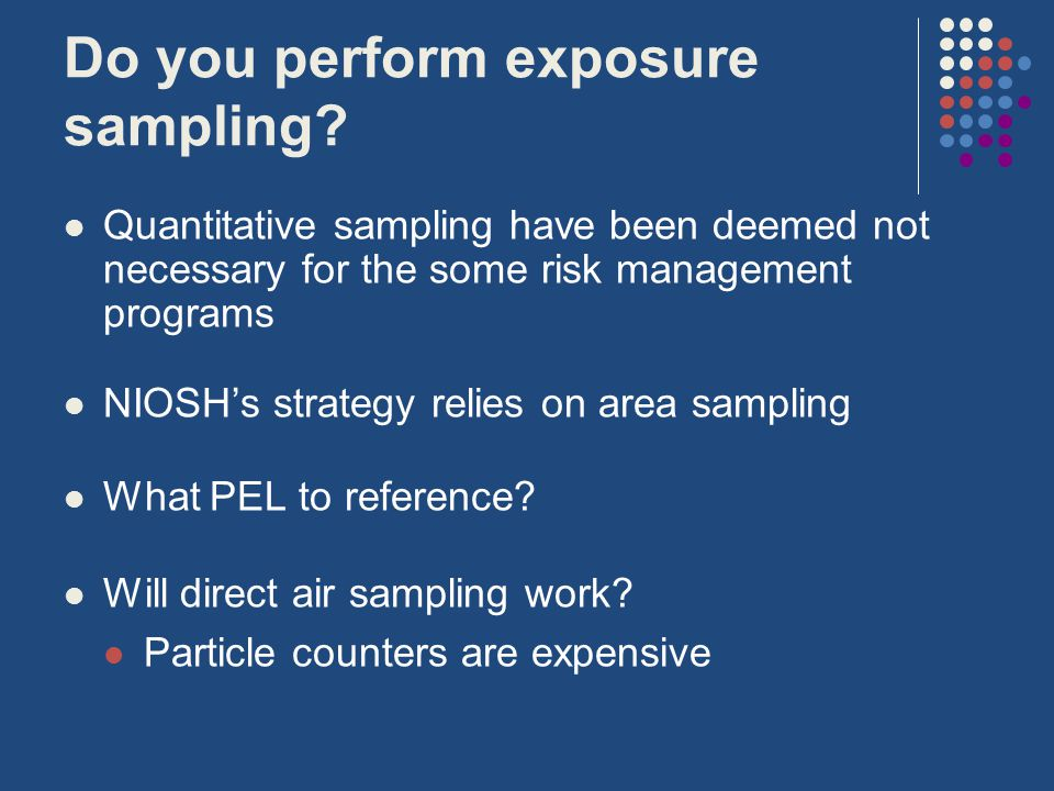Do you perform exposure sampling.