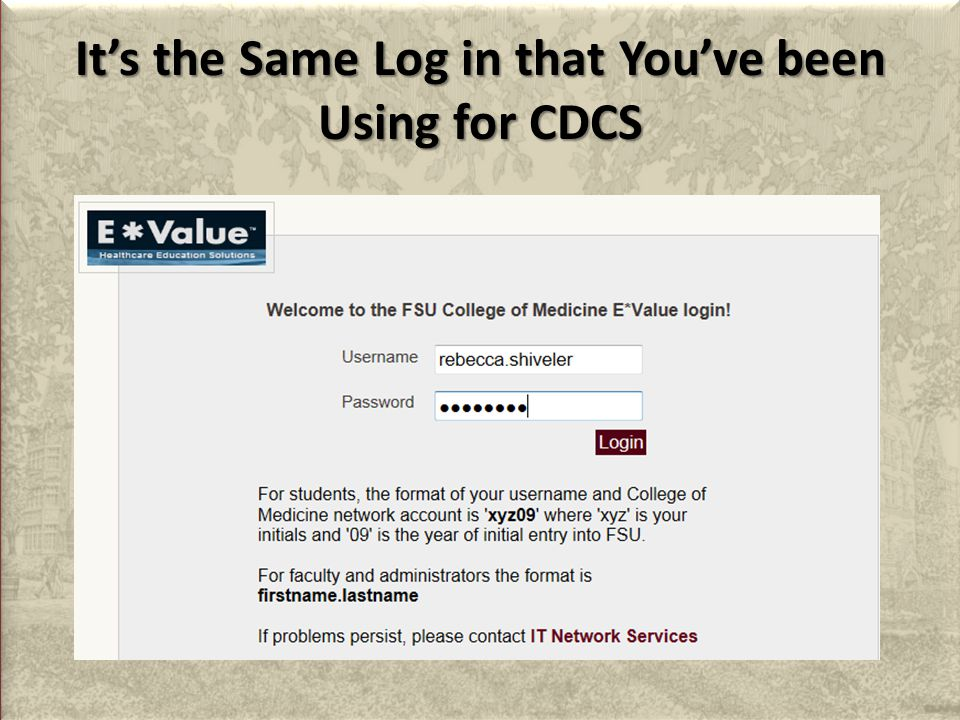 It's the Same Log in that You've been Using for CDCS