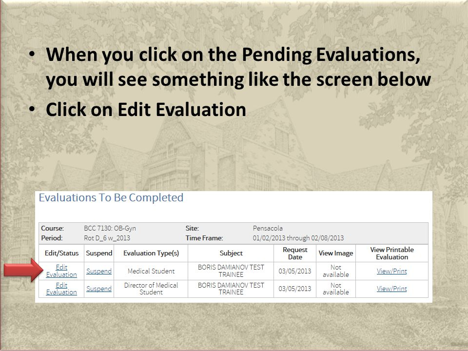 When you click on the Pending Evaluations, you will see something like the screen below Click on Edit Evaluation