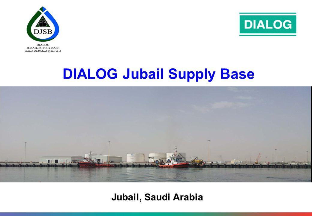 DIALOG Jubail Supply Base Jubail, Saudi Arabia