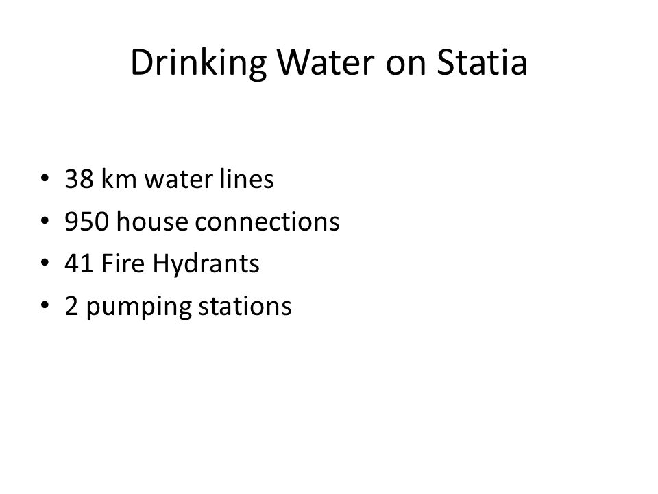 38 km water lines 950 house connections 41 Fire Hydrants 2 pumping stations
