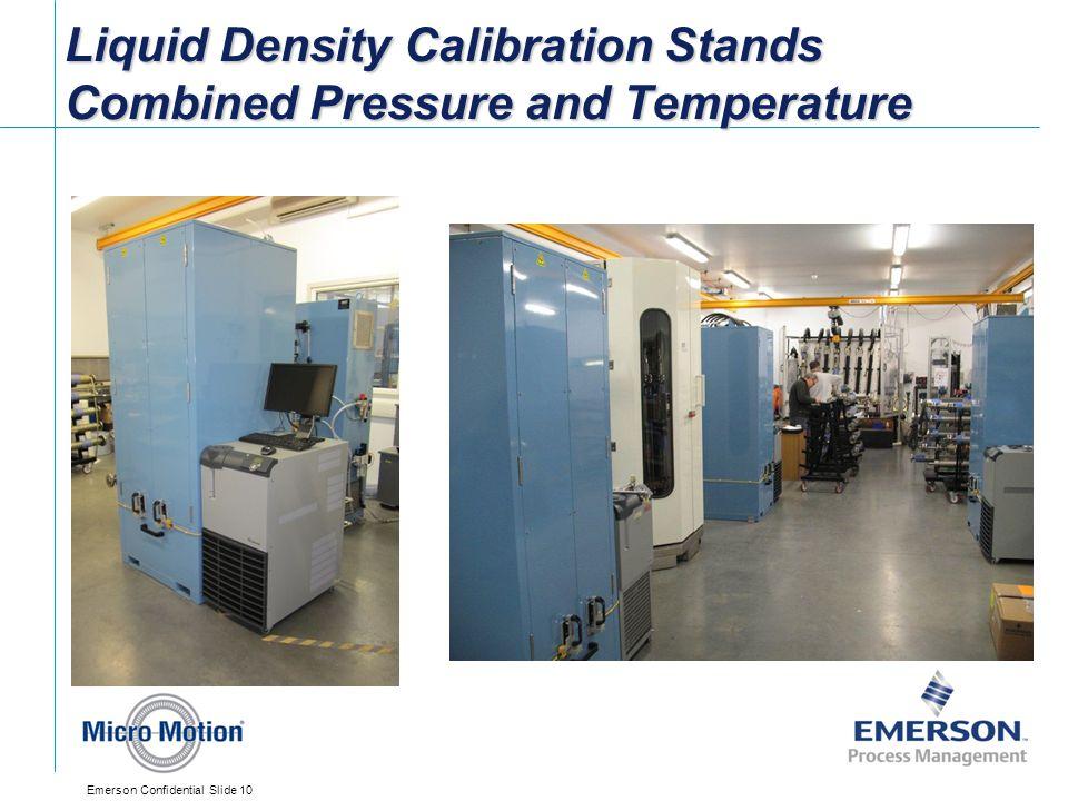 Emerson Confidential Slide 10 Liquid Density Calibration Stands Combined Pressure and Temperature