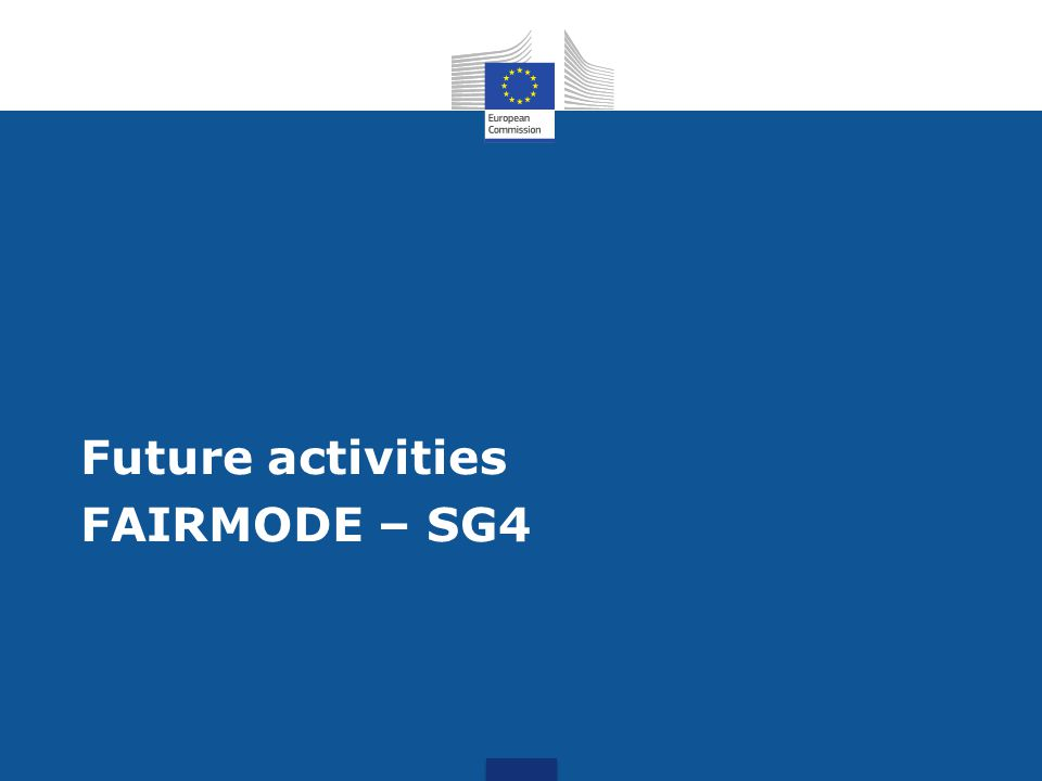 Future activities FAIRMODE – SG4
