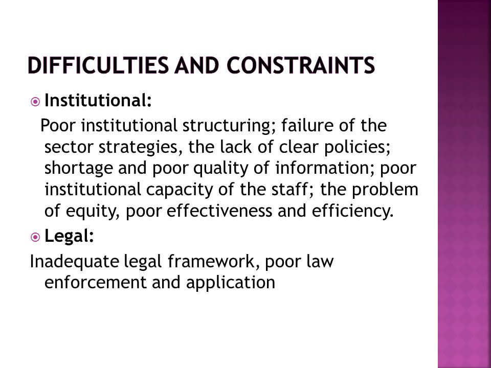  Institutional: Poor institutional structuring; failure of the sector strategies, the lack of clear policies; shortage and poor quality of information; poor institutional capacity of the staff; the problem of equity, poor effectiveness and efficiency.