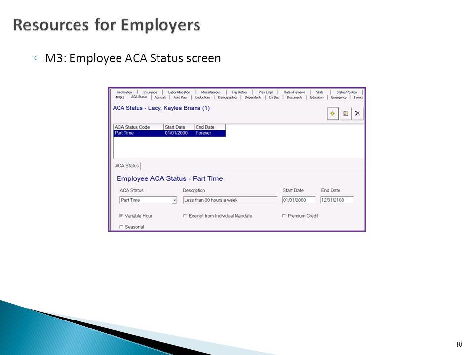 ◦ M3: Employee ACA Status screen 10