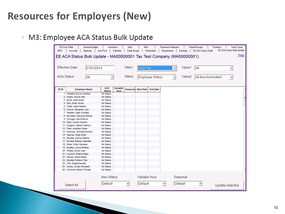 ◦ M3: Employee ACA Status Bulk Update 14