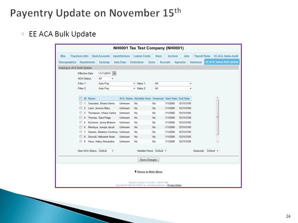 ◦ EE ACA Bulk Update 24