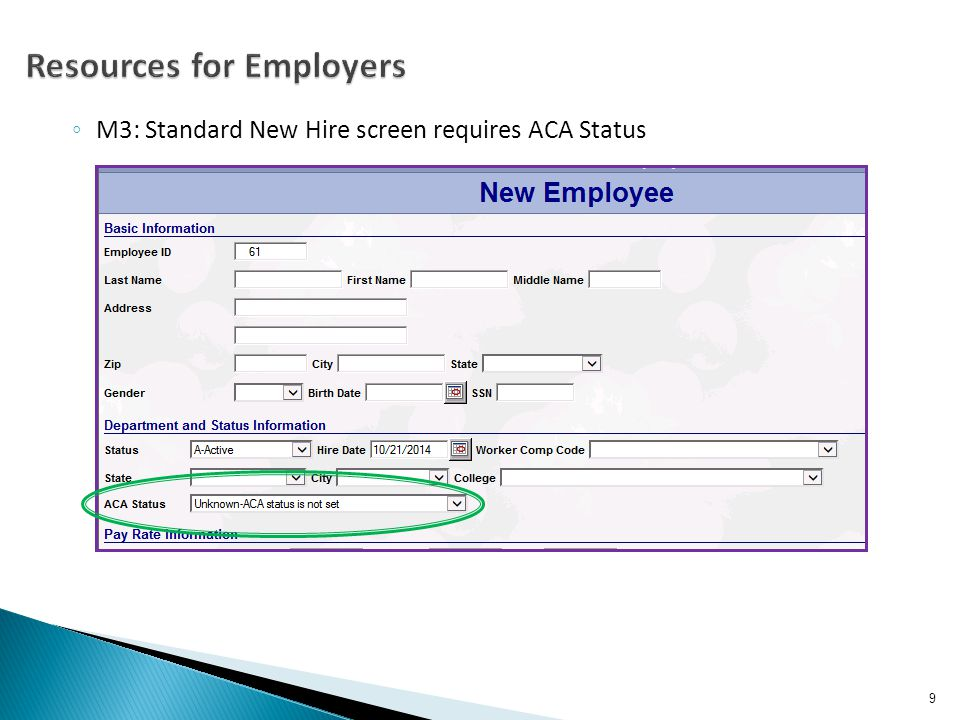 ◦ M3: Standard New Hire screen requires ACA Status 9