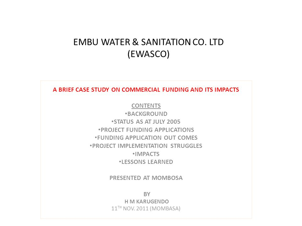EWASCO: BACKGROUND INCORPORATED BY EMBU MUNICIPAL COUNCIL IN 2004 IN ORDER TO BE WATER ACT 2002 COMPLIANT.