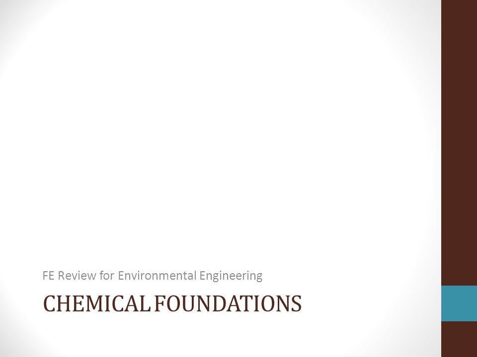 CHEMICAL FOUNDATIONS FE Review for Environmental Engineering