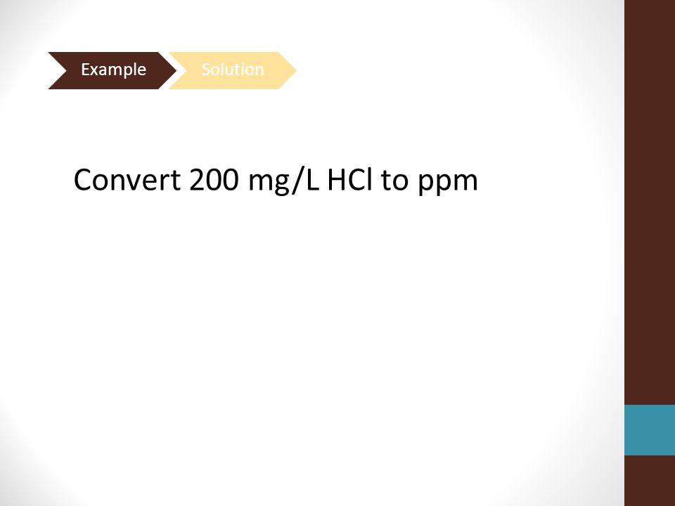 Convert 200 mg/L HCl to ppm