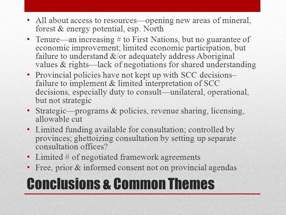 Conclusions & Common Themes All about access to resources—opening new areas of mineral, forest & energy potential, esp. North Tenure—an increasing # t