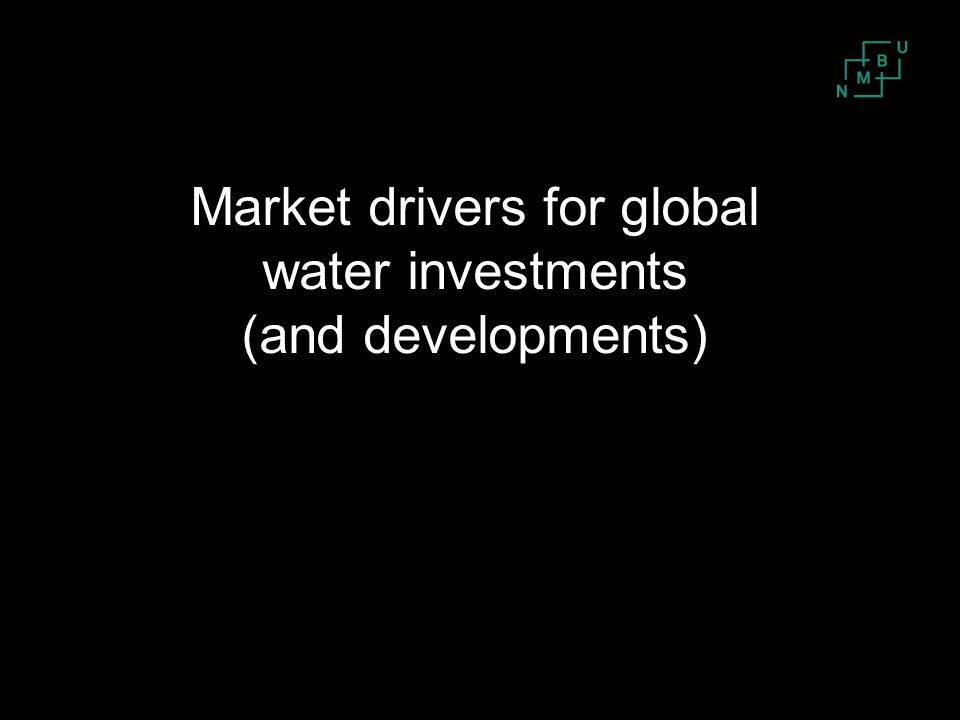 Market drivers for global water investments (and developments)