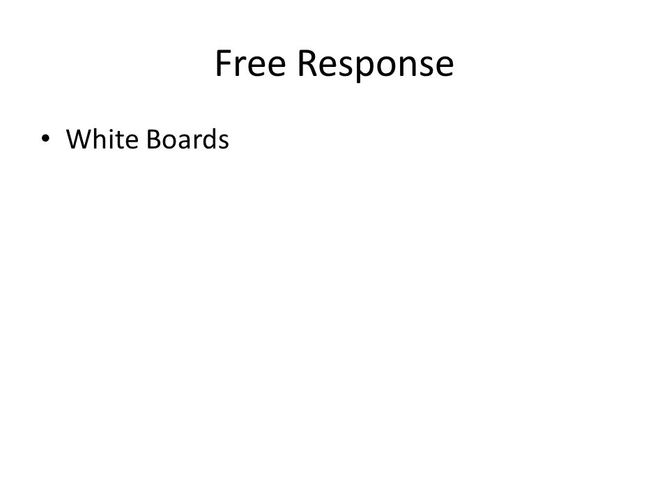 Free Response White Boards