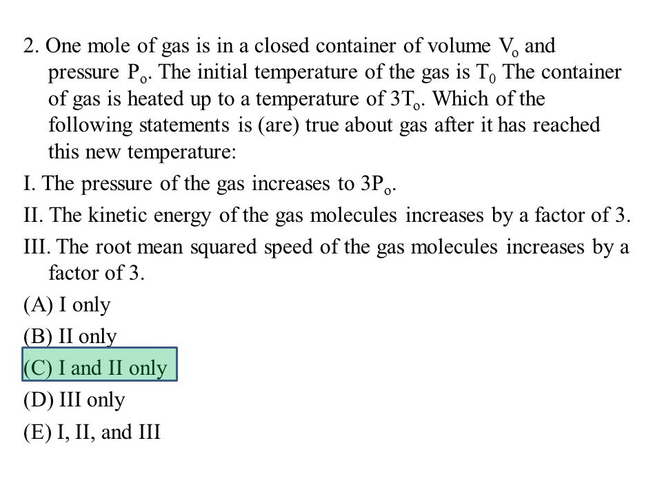 2. One mole of gas is in a closed container of volume V o and pressure P o.