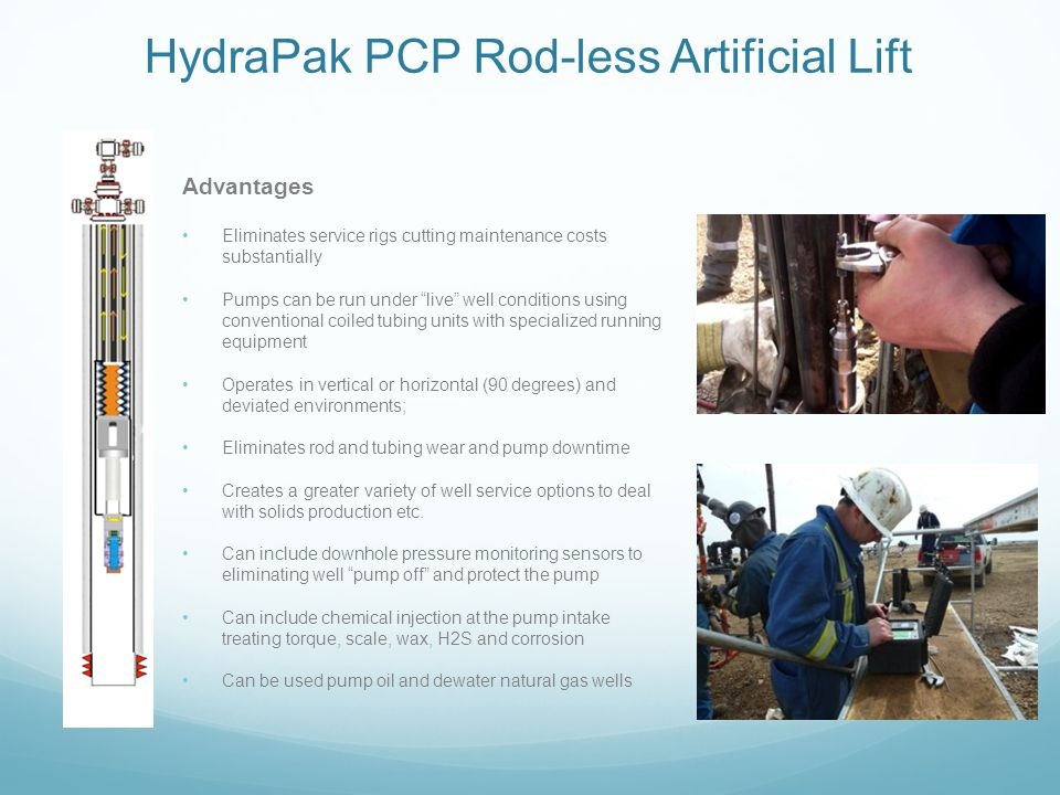"""Advantages Eliminates service rigs cutting maintenance costs substantially Pumps can be run under """"live"""" well conditions using conventional coiled tub"""