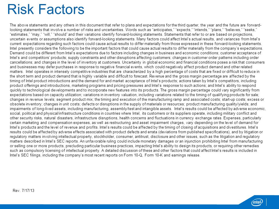 Risk Factors The above statements and any others in this document that refer to plans and expectations for the third quarter, the year and the future are forward- looking statements that involve a number of risks and uncertainties.