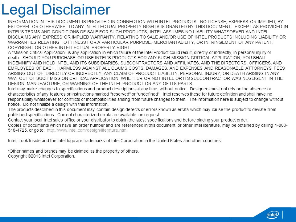 Legal Disclaimer INFORMATION IN THIS DOCUMENT IS PROVIDED IN CONNECTION WITH INTEL PRODUCTS.