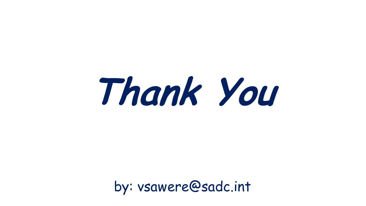 Thank You by: vsawere@sadc.int
