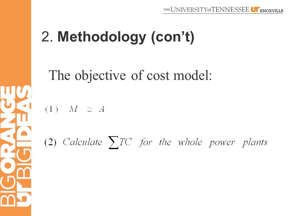 2. Methodology (con't) The objective of cost model: