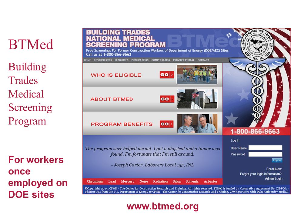 BTMed Building Trades Medical Screening Program For workers once employed on DOE sites www.btmed.org