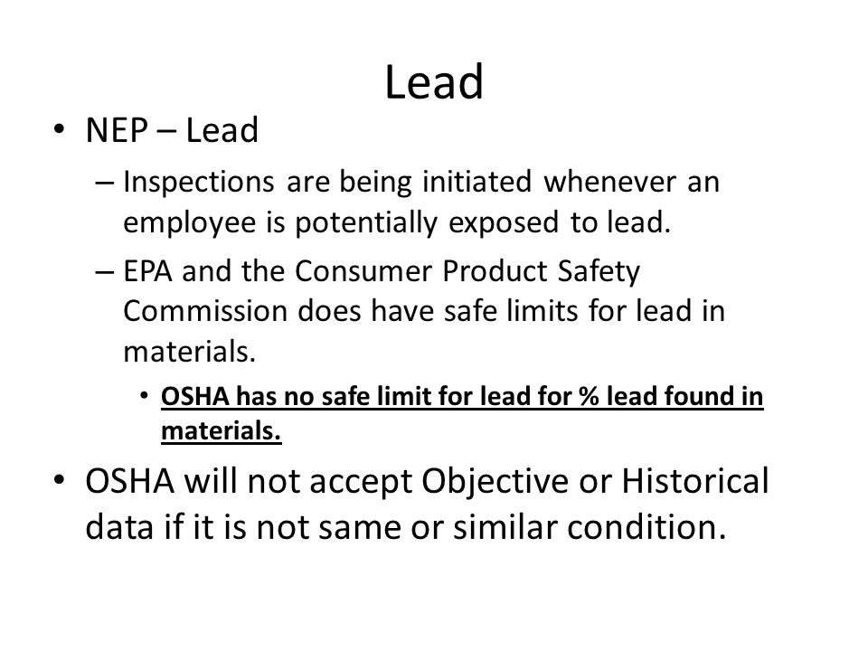 Lead NEP – Lead – Inspections are being initiated whenever an employee is potentially exposed to lead.