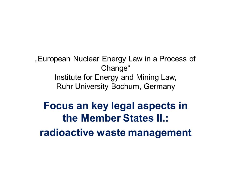 Radioactive Waste: Challenges (7) Currently, the short-lived low and intermediate level RAW (LILW-SL) represents the largest volume of waste in all Member States.