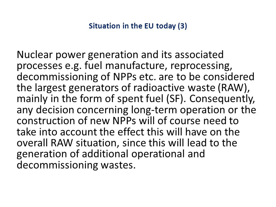 Situation in the EU today (3) Nuclear power generation and its associated processes e.g.