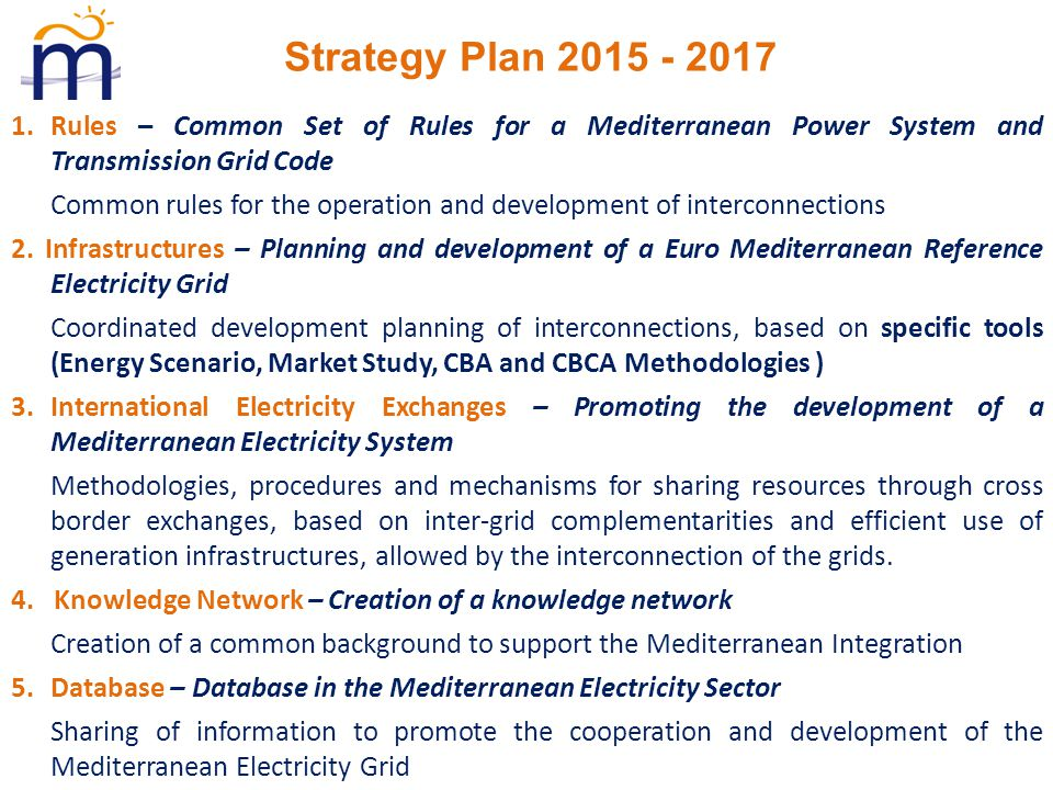 1.Rules – Common Set of Rules for a Mediterranean Power System and Transmission Grid Code Common rules for the operation and development of interconnections 2.