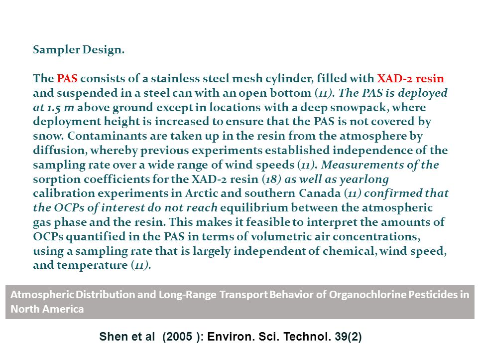 Atmospheric Distribution and Long-Range Transport Behavior of Organochlorine Pesticides in North America Shen et al (2005 ): Environ. Sci. Technol. 39