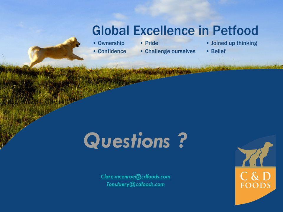 Questions ? Clare.mcenroe@cdfoods.com Tom.fuery@cdfoods.com