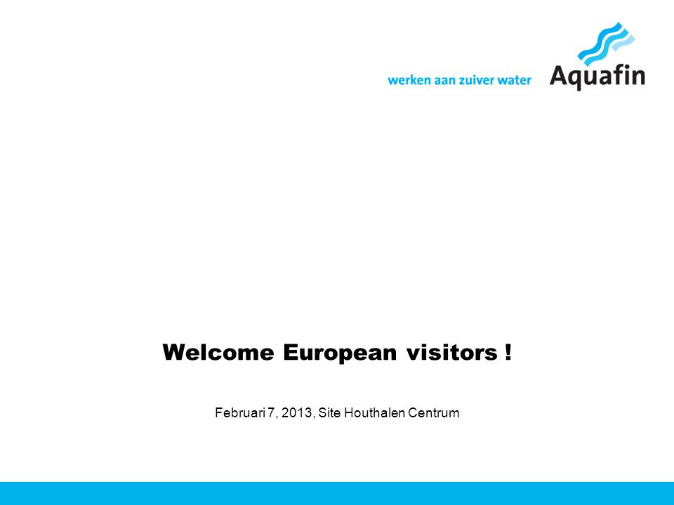 Welcome European visitors ! Februari 7, 2013, Site Houthalen Centrum