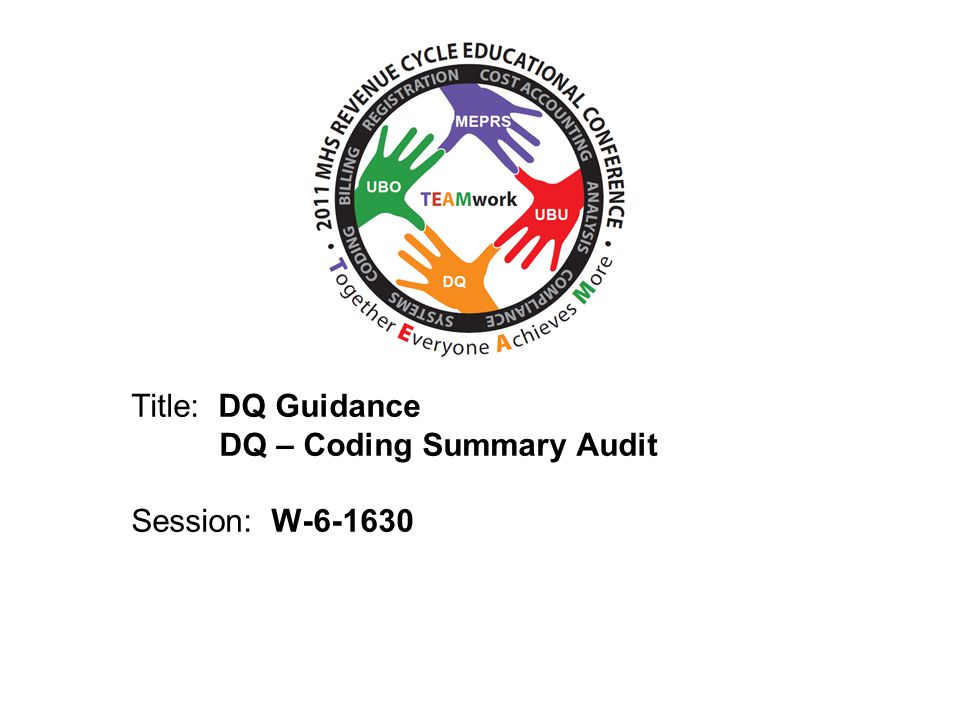 2010 UBO/UBU Conference Title: DQ Guidance DQ – Coding Summary Audit Session: W-6-1630
