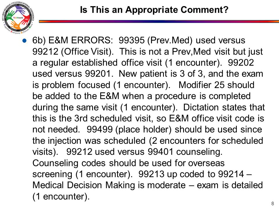 Is This an Appropriate Comment. 6b) E&M ERRORS: 99395 (Prev.Med) used versus 99212 (Office Visit).