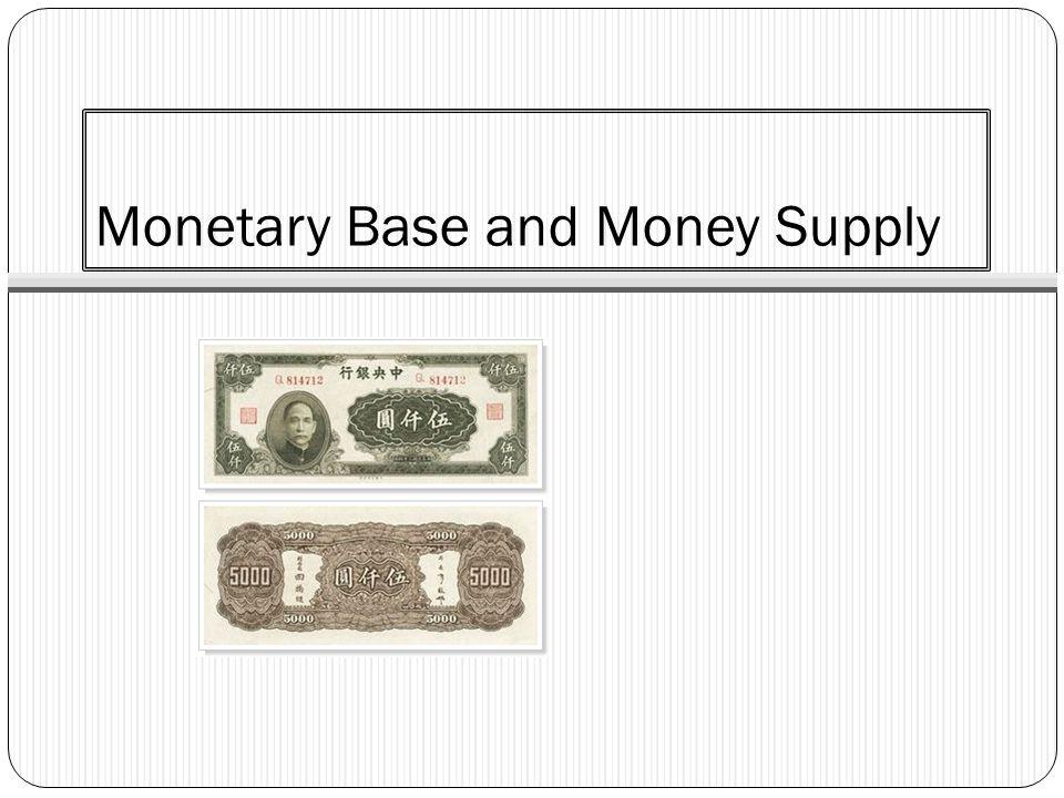 Monetary Base and Money Supply
