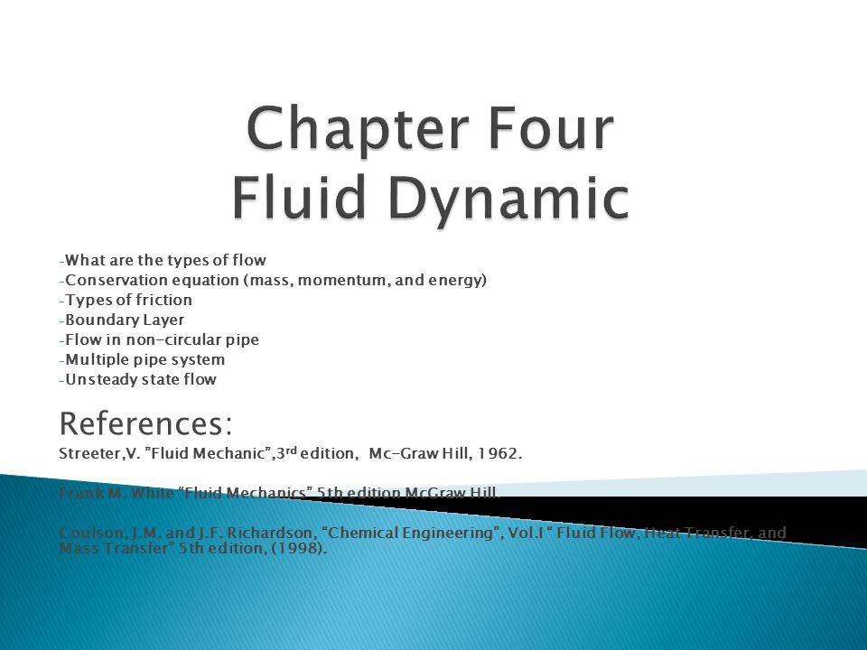 Fluid mechanics is the study of fluids and the forces on themfluids forces - The fluid motion is generated by pressure difference between two points and is constrained by the pipe walls.