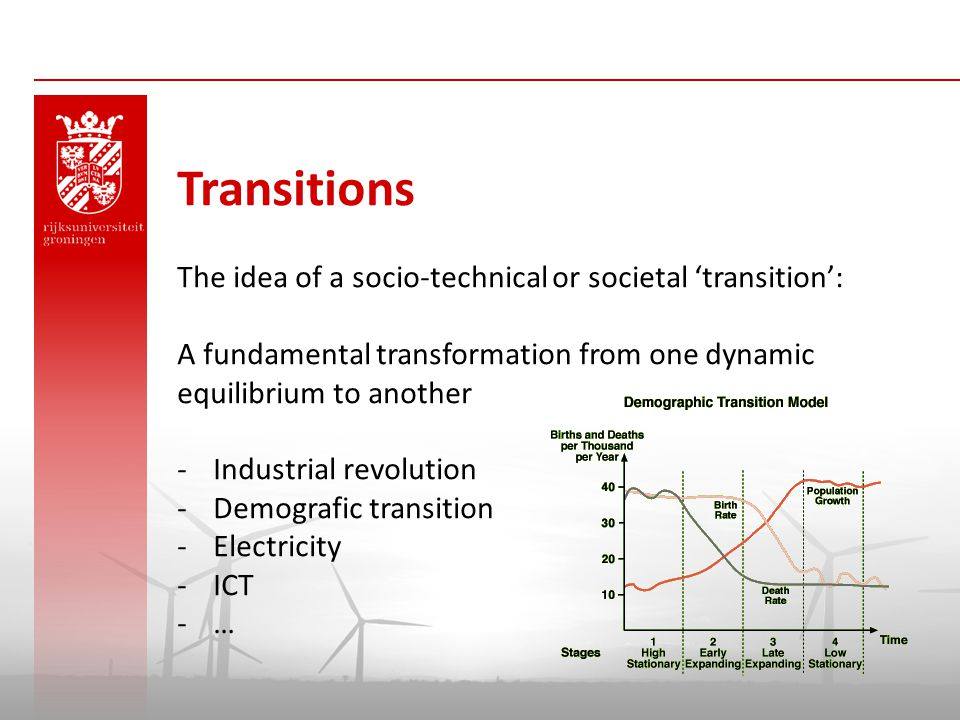 Transitions The idea of a socio-technical or societal 'transition': A fundamental transformation from one dynamic equilibrium to another -Industrial r