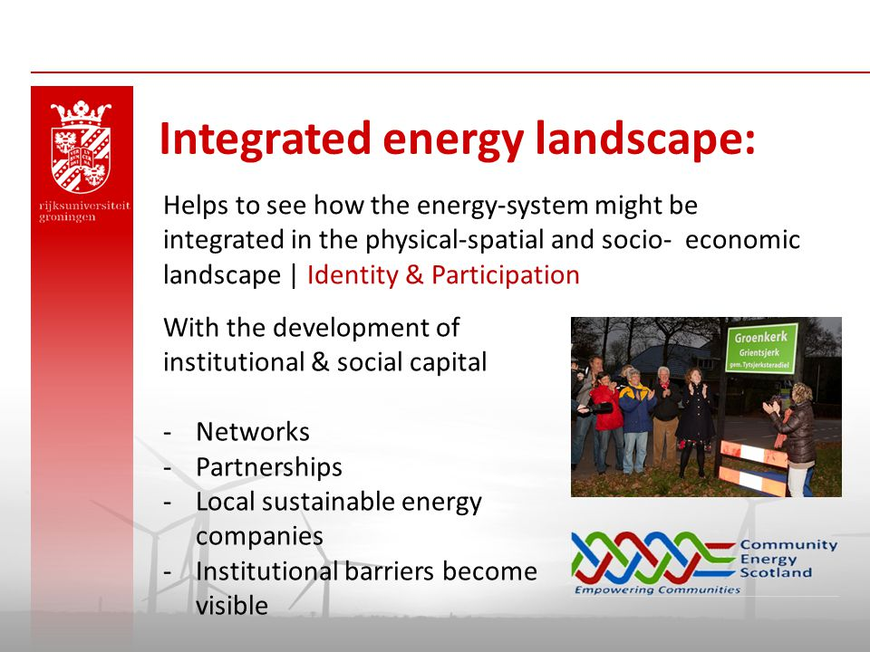 Helps to see how the energy-system might be integrated in the physical-spatial and socio-economic landscape | Identity & Participation With the develo