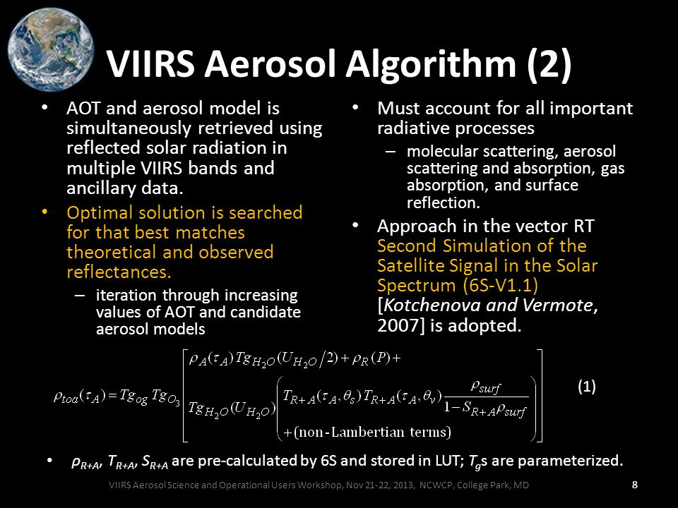 VIIRS Aerosol Algorithm (2) AOT and aerosol model is simultaneously retrieved using reflected solar radiation in multiple VIIRS bands and ancillary data.