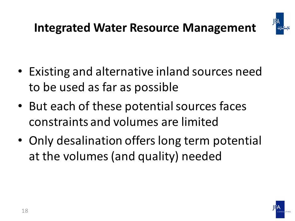 Integrated Water Resource Management Existing and alternative inland sources need to be used as far as possible But each of these potential sources fa