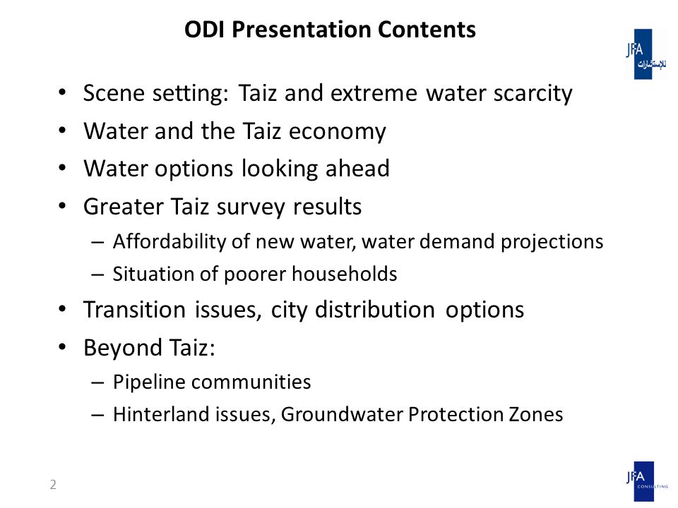 ODI Presentation Contents Scene setting: Taiz and extreme water scarcity Water and the Taiz economy Water options looking ahead Greater Taiz survey re