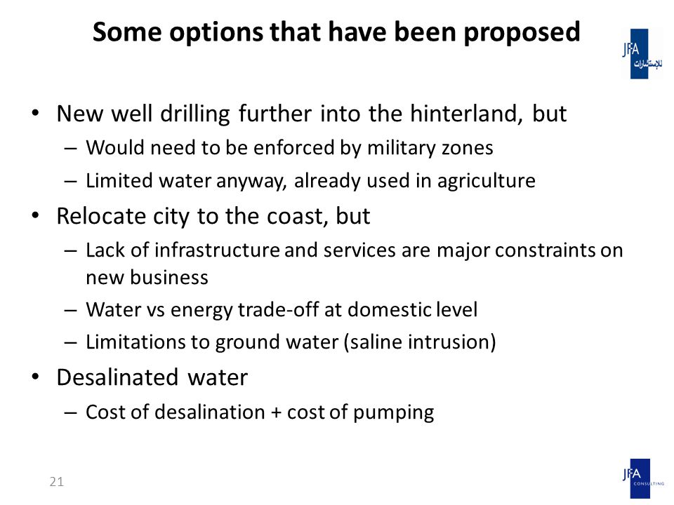 Some options that have been proposed New well drilling further into the hinterland, but – Would need to be enforced by military zones – Limited water